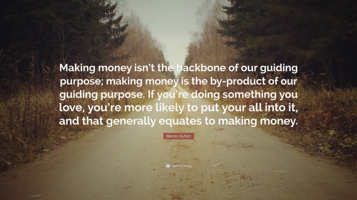 119293-Warren-Buffett-Quote-Making-money-isn-t-the-backbone-of-our