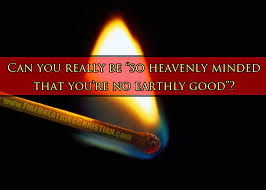 heavenly minded